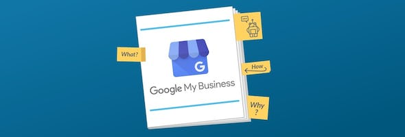 Beginner's Guide to Google My Business: What It Is, How To Use It, and Why